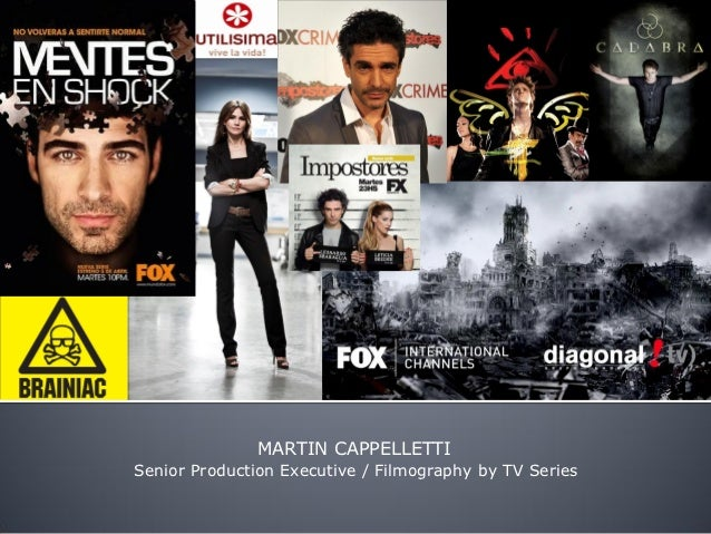 MARTIN CAPPELLETTISenior Production Executive / Filmography by TV Series