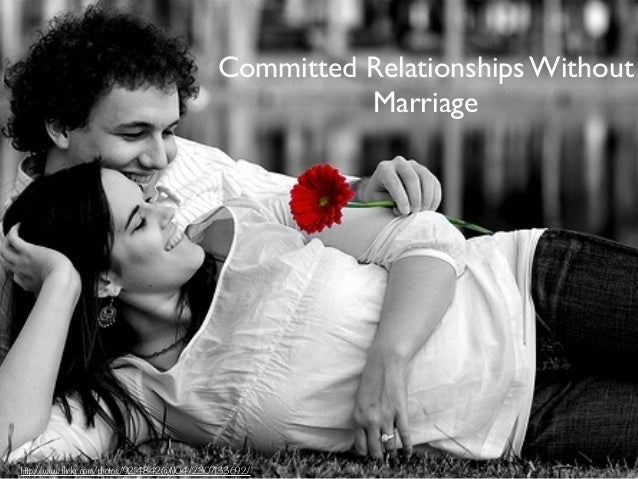 Committed Relationships Without Marriage http://www.flickr.com/photos/9214842@N04/2307133692/
