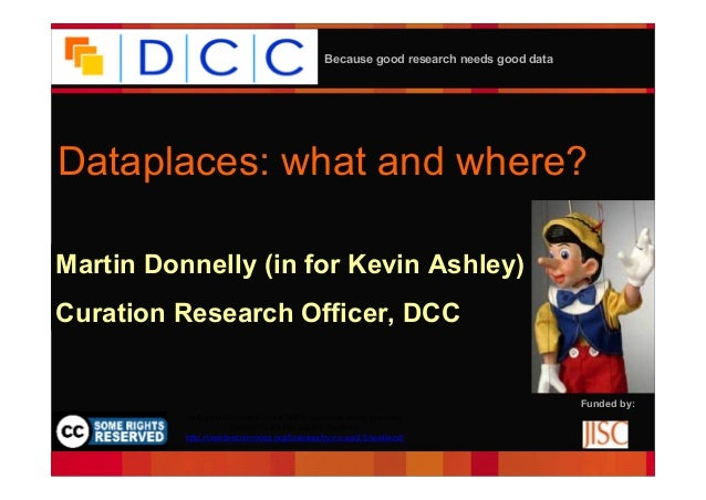 Because good research needs good data Funded by: © Digital Curation Centre, 2009. Licensed under Creative Commons BY-NC-SA...