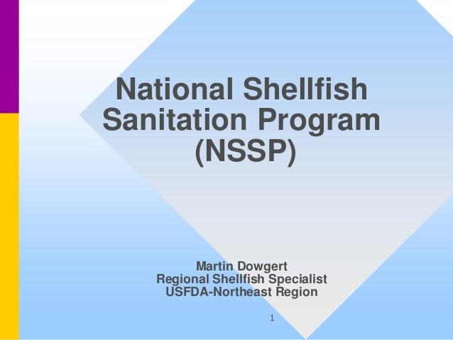 1National ShellfishSanitation Program(NSSP)Martin DowgertRegional Shellfish SpecialistUSFDA-Northeast Region