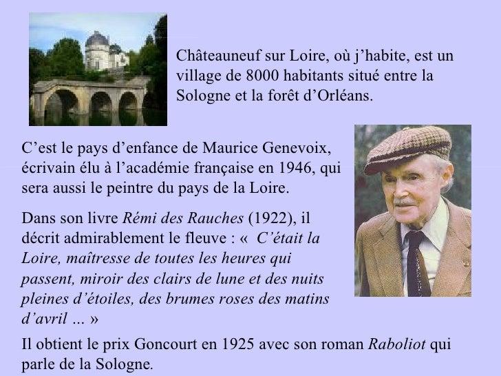 Châteauneuf sur Loire, où j'habite, est un                       village de 8000 habitants situé entre la                 ...