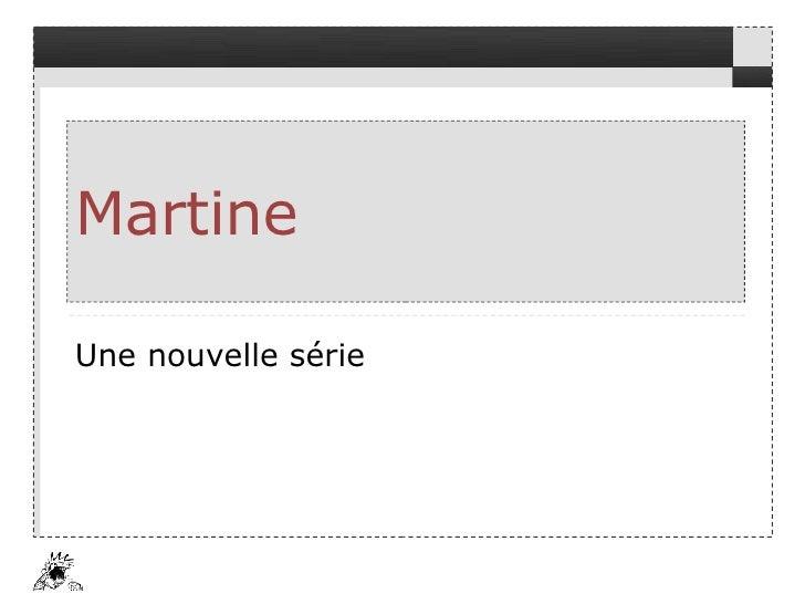 Martine Une nouvelle série