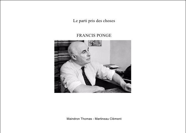 Le parti pris des choses         FRANCIS PONGE     Maindron Thomas - Martineau Clément