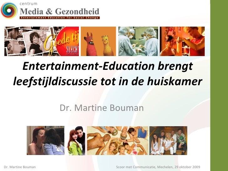 Entertainment-Education brengt leefstijldiscussie tot in de huiskamer  Dr. Martine Bouman  Dr. Martine Bouman Scoor met Co...