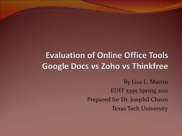 By Lisa L. Martin EDIT 5395 Spring 2011 Prepared for Dr. Jonphil Cheon Texas Tech University