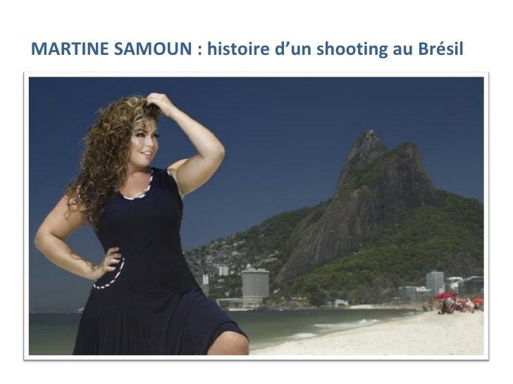 MARTINE SAMOUN : histoire d'un shooting au Brésil