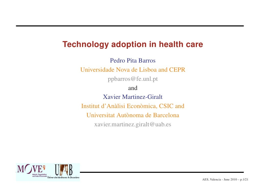 Technology adoption in health care                 Pedro Pita Barros     Universidade Nova de Lisboa and CEPR             ...
