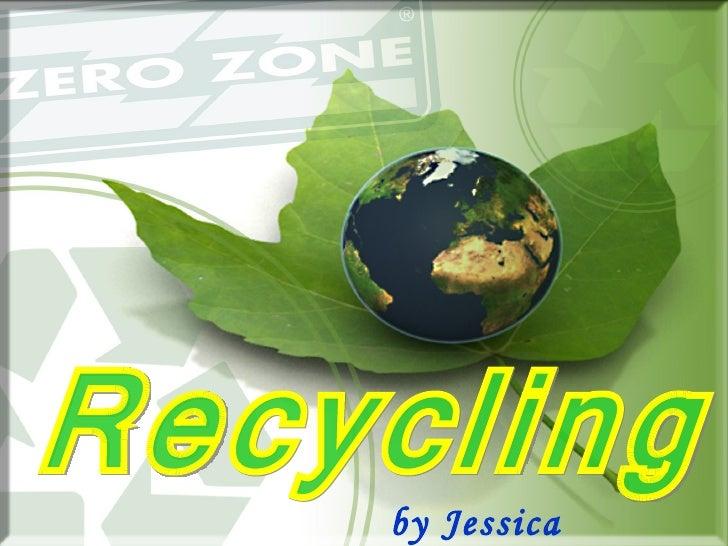 Recycling by Jessica Martinez
