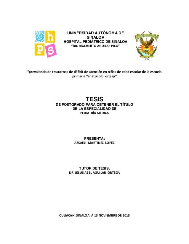 "UNIVERSIDAD AUTÓNOMA DE SINALOA HOSPITAL PEDIÁTRICO DE SINALOA ""DR. RIGOBERTO AGUILAR PICO"" ""prevalencia de trastornos de ..."