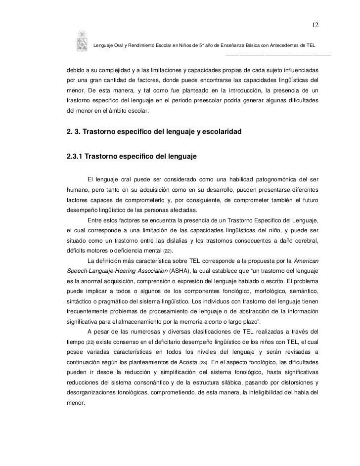 12           Lenguaje Oral y Rendimiento Escolar en Niños de 5° año de Enseñanza Básica con Antecedentes de TEL           ...