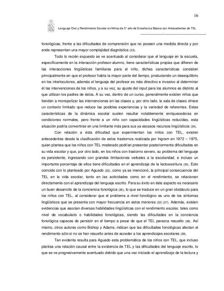 16          Lenguaje Oral y Rendimiento Escolar en Niños de 5° año de Enseñanza Básica con Antecedentes de TEL            ...