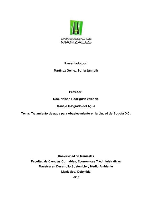 Presentado por: Martínez Gómez Sonia Janneth Profesor: Doc. Nelson Rodriguez valência Manejo Integrado del Agua Tema: Trat...