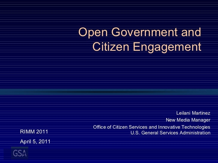 <ul>Open Government and Citizen Engagement   </ul><ul>Leilani Martinez New Media Manager Office of Citizen Services and In...