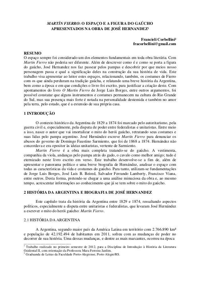 MARTÍN FIERRO: O ESPAÇO E A FIGURA DO GAÚCHO APRESENTADOS NA OBRA DE JOSÉ HERNANDEZ¹ Francieli Corbellini² fracorbellini@g...