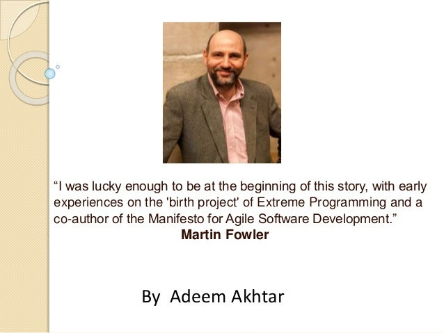 """""""I was lucky enough to be at the beginning of this story, with early experiences on the 'birth project' of Extreme Program..."""