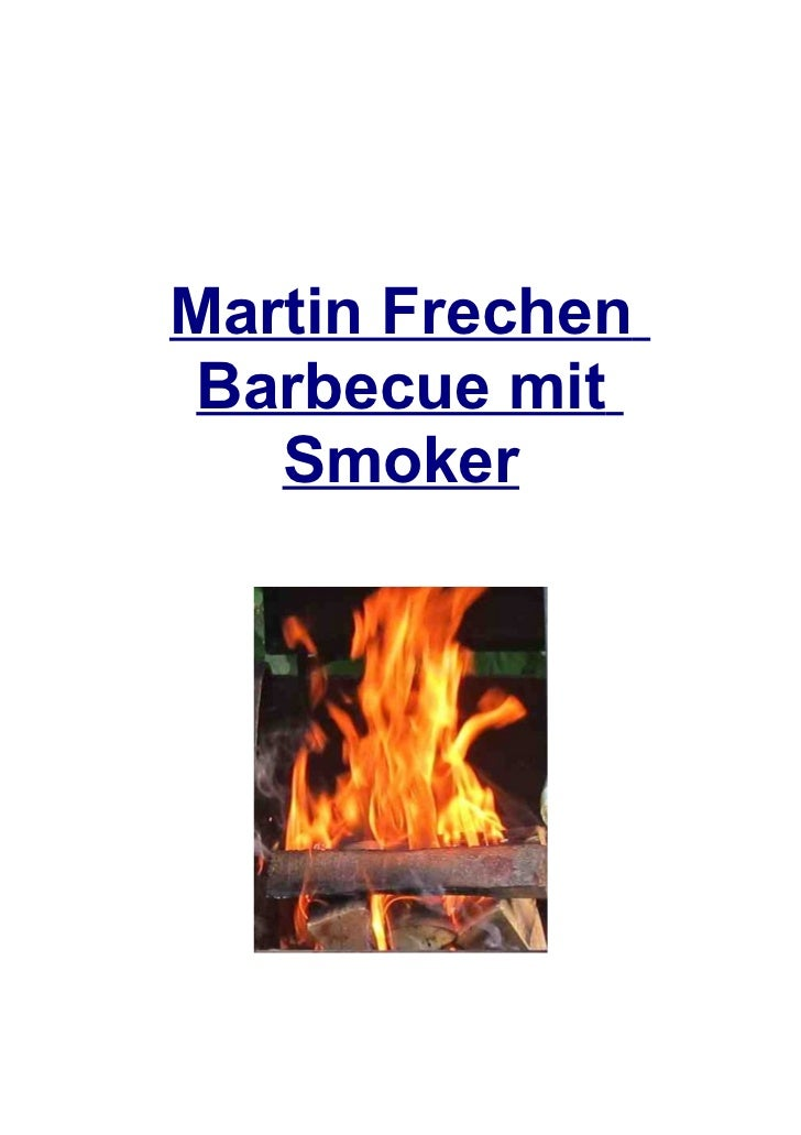 Martin FrechenBarbecue mit   Smoker