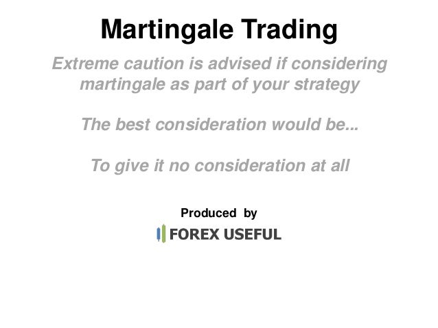 Anti martingale forex strategy