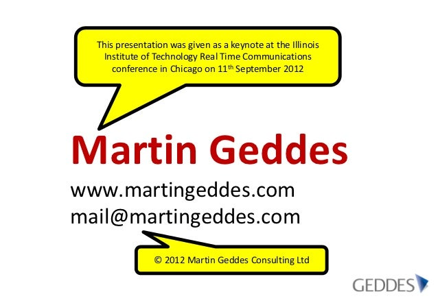 This presentation was given as a keynote at the Illinois   Institute of Technology Real Time Communications      conferenc...