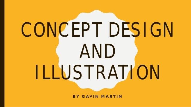 CONCEPT DESIGN AND ILLUSTRATION B Y G AV I N M A RT I N
