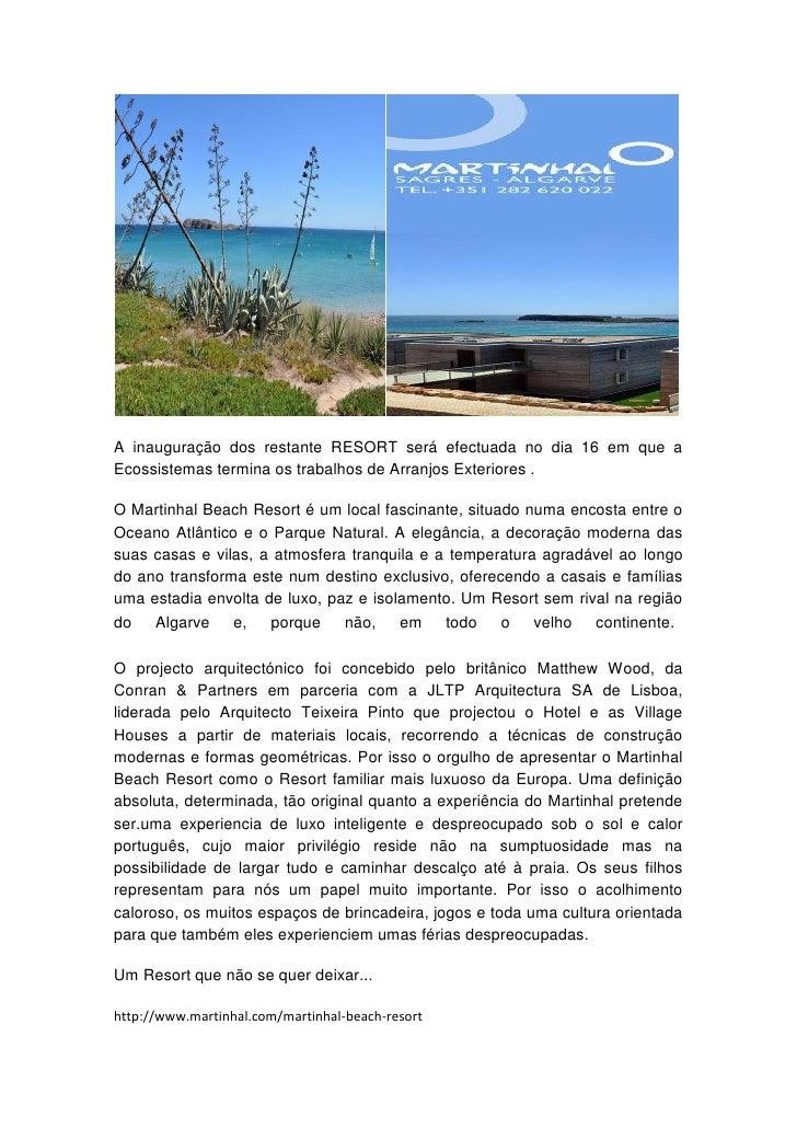 A inauguração dos restante RESORT será efectuada no dia 16 em que a Ecossistemas termina os trabalhos de Arranjos Exterior...