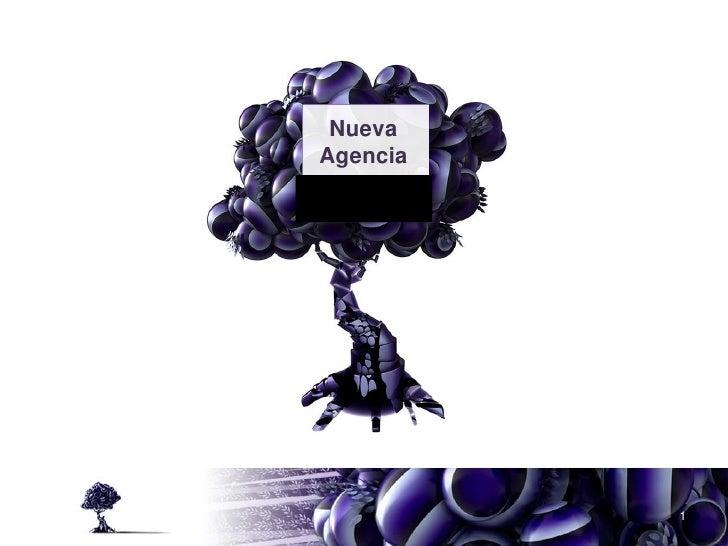 Nueva Agencia               1