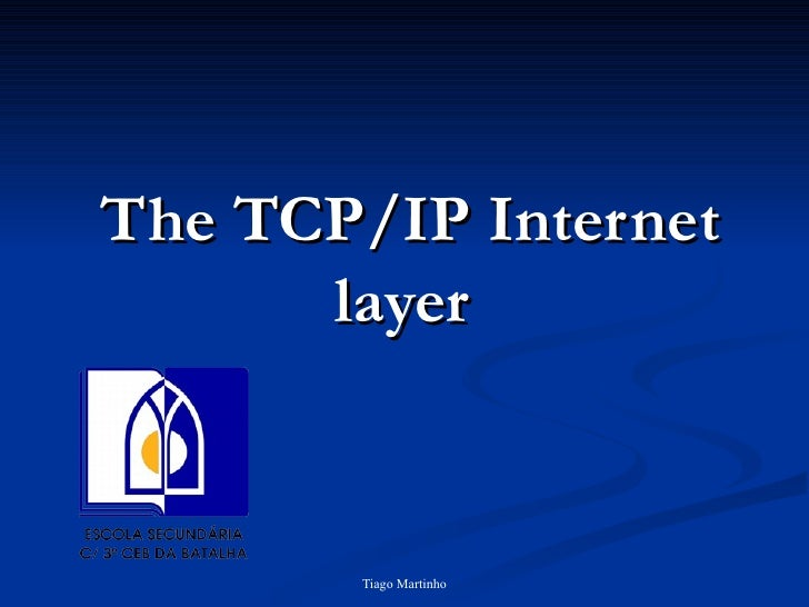The TCP/IP Internet layer