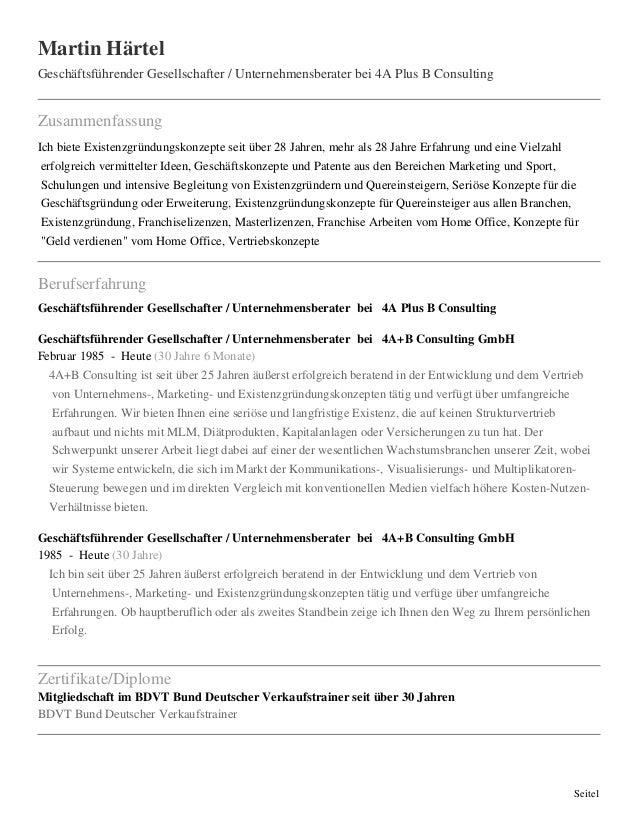 Seite1 Martin Härtel Geschäftsführender Gesellschafter / Unternehmensberater bei 4A Plus B Consulting Zusammenfassung Ich ...