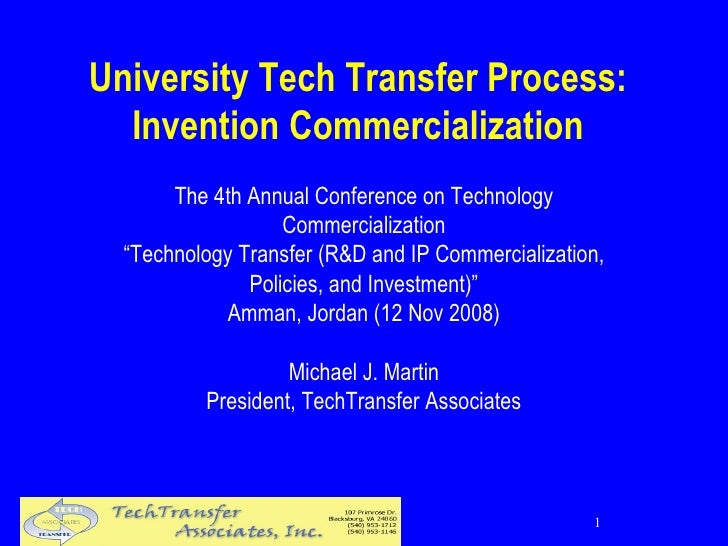 """University Tech Transfer Process: Invention Commercialization The 4th Annual Conference on Technology Commercialization """" ..."""