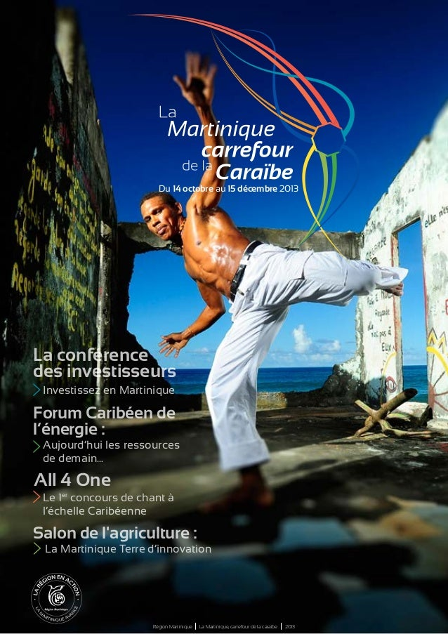 Du 14 octobre au 15 décembre 2013  La conférence des investisseurs Investissez en Martinique  Forum Caribéen de l'énergie ...