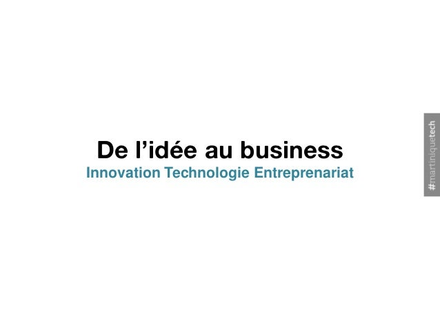 De l'idée au businessInnovation Technologie Entreprenariat
