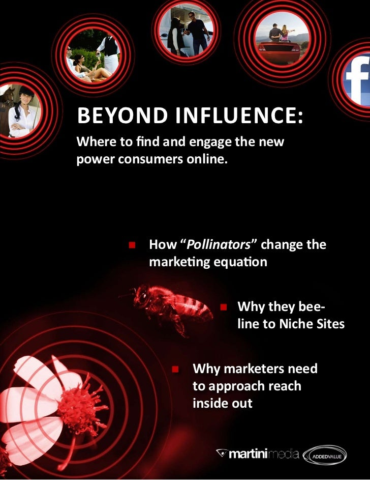 """Beyond influence:Where to find and engage the newpower consumers online.          How """"Pollinators"""" change the           ..."""