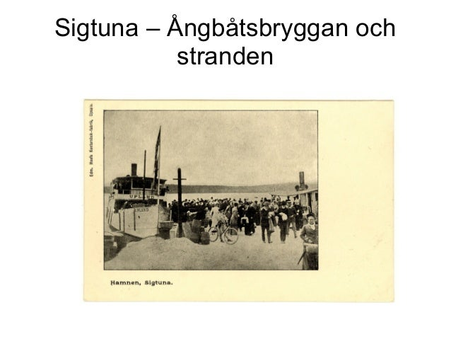 Sigtuna – Ångbåtsbryggan och stranden