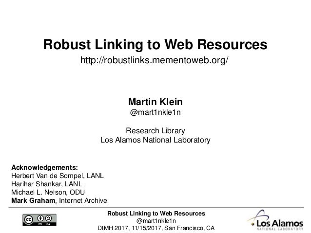 Robust Linking to Web Resources @mart1nkle1n DtMH 2017, 11/15/2017, San Francisco, CA Robust Linking to Web Resources http...