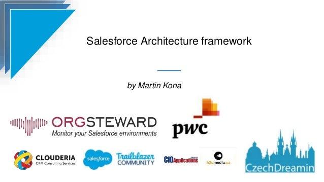 Salesforce Architecture framework by Martin Kona