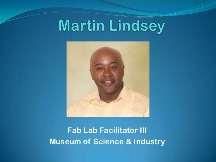 Fab Lab Facilitator IIIMuseum of Science & Industry