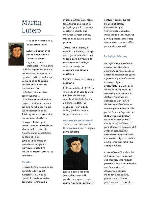 Martin Lutero Nacido en Alemania el 10 de noviembre de 14 Lutero se caracterizó por exhortar a que la Iglesia cristiana re...