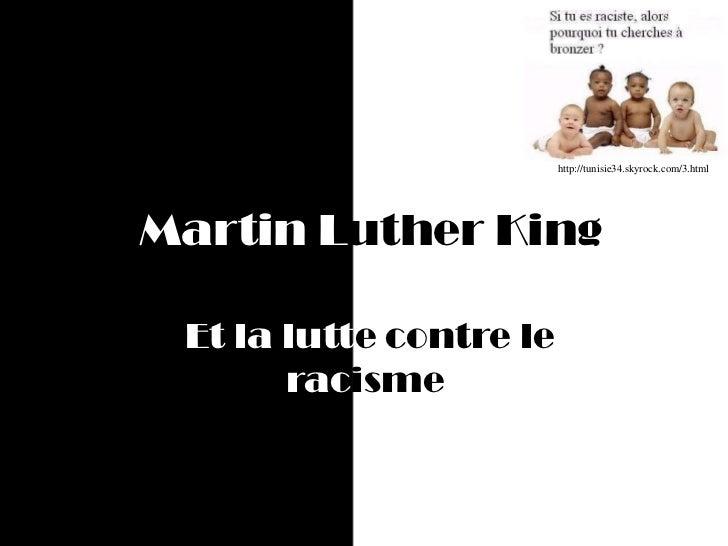 http://tunisie34.skyrock.com/3.htmlMartin Luther King Et la lutte contre le       racisme