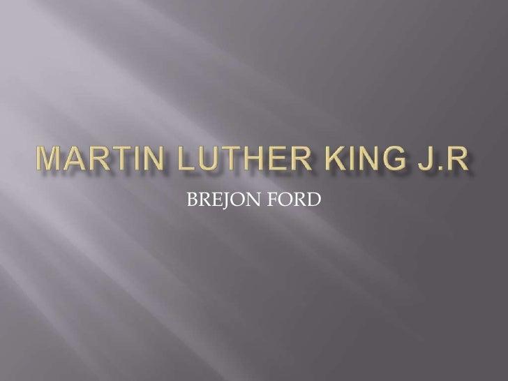 MARTIN LUTHER KING J.R<br />BREJON FORD<br />