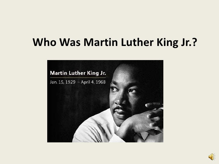 Who Was Martin Luther King Jr.?<br />