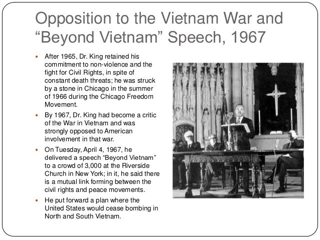 a discussion on martin luther king jrs opposition to the vietnam war Today is dr martin luther king, jr's birthday he gave a speech at riverside church in new yorkcity called why i oppose the war in vietnam: and the mainstream media continues to silence opposition to today'swar.