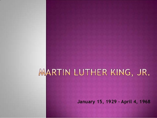 January 15, 1929 – April 4, 1968