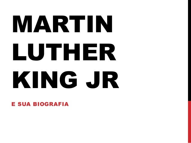 MARTIN LUTHER KING JR E SUA BIOGRAFIA