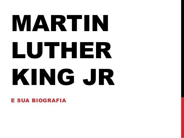 MARTIN LUTHER KING JR E SUA BIOGRAFIA