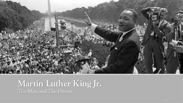 Martin Luther King Jr. The Man and The Dream 1 ...