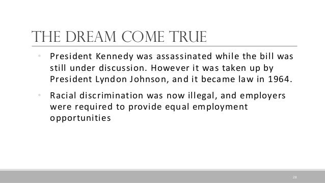 The Dream Come True • President Kennedy was assassinated while the bill was still under discussion. However it was taken u...