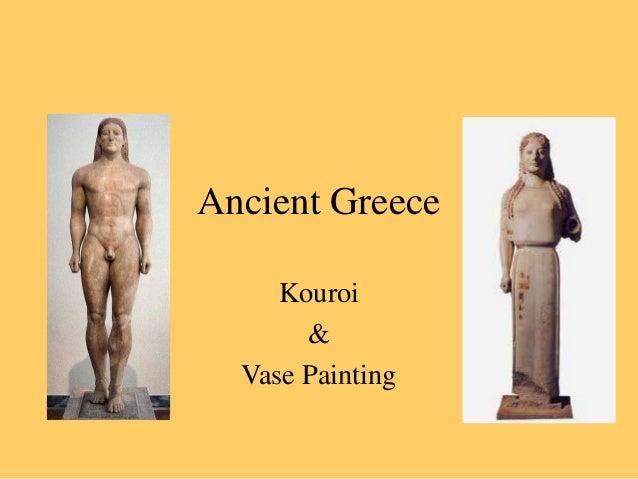 Ancient Greece Kouroi & Vase Painting