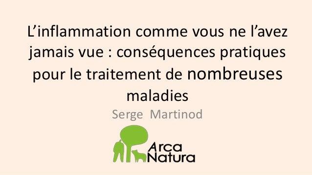 L'inflammation comme vous ne l'avez jamais vue : conséquences pratiques pour le traitement de nombreuses maladies Serge Ma...