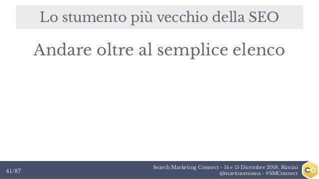 Search Marketing Connect - 14 e 15 Dicembre 2018, Rimini @martinomosna - #SMConnect41/87 Lo stumento più vecchio della SEO...