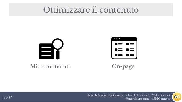 Search Marketing Connect - 14 e 15 Dicembre 2018, Rimini @martinomosna - #SMConnect81/87 Ottimizzare il contenuto Microcon...