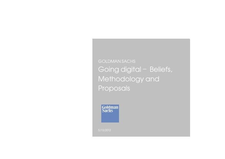 GOLDMAN SACHSGoing digital – Beliefs,Methodology andProposals5/13/2012